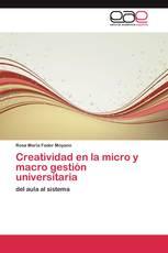 Creatividad en la micro y macro gestión universitaria