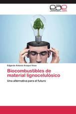 Biocombustibles de material lignocelulósico