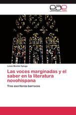 Las voces marginadas y el saber en la literatura novohispana