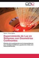 Esparcimiento de Luz en Sistemas con Geometrías Confinantes