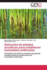 Selección de plantas acuáticas para establecer humedales artificiales