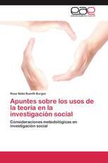 Apuntes sobre los usos de la teoría en la investigación social