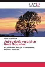 Antropología y moral en René Descartes