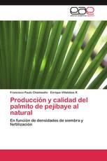 Producción y calidad del palmito de pejibaye al natural