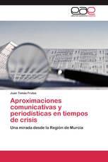 Aproximaciones comunicativas y periodísticas en tiempos de crisis