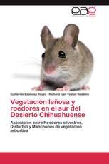 Vegetación leñosa y roedores en el sur del Desierto Chihuahuense