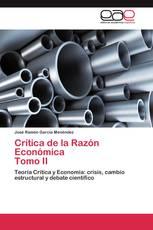 Crítica de la Razón Económica   Tomo II