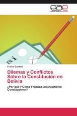 Dilemas y Conflictos Sobre la Constitución en Bolivia