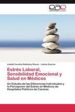 Estrés Laboral, Sensibilidad Emocional y Salud en Médicos