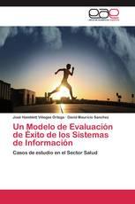Un Modelo de Evaluación de Éxito de los Sistemas de Información