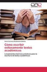 Cómo escribir exitosamente textos académicos