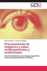 Procesamiento de imágenes y video multiespectrales y multicanales