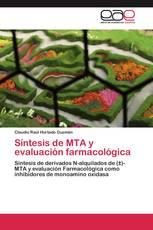 Síntesis de MTA y evaluación farmacológica
