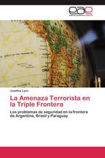 La Amenaza Terrorista en la Triple Frontera