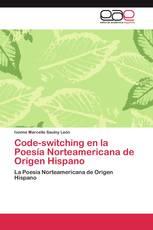 Code-switching en la Poesía Norteamericana de Origen Hispano
