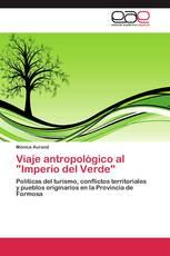 """Viaje antropológico al """"Imperio del Verde"""""""