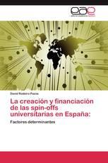 La creación y financiación de las spin-offs universitarias en España: