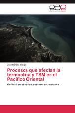 Procesos que afectan la termoclina y TSM en el Pacífico Oriental
