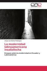 La modernidad latinoamericana insatisfecha