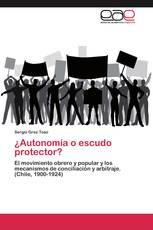 ¿Autonomía o escudo protector?