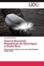 Guerra Nacional: Repúblicas de Nicaragua y Costa Rica