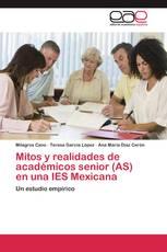 Mitos y realidades de académicos senior (AS) en una IES Mexicana
