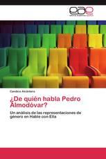 ¿De quién habla Pedro Almodóvar?