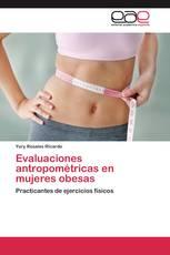 Evaluaciones antropométricas en mujeres obesas