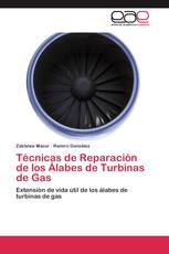 Técnicas de Reparación de los Álabes de Turbinas de Gas