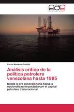 Análisis crítico de la política petrolera venezolana hasta 1985
