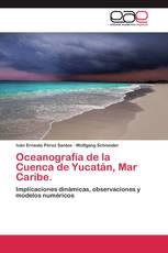 Oceanografía de la Cuenca de Yucatán, Mar Caribe.