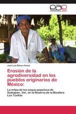 Erosión de la agrodiversidad en los pueblos originarios de México: