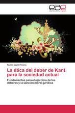 La ética del deber de Kant para la sociedad actual