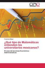¿Qué tipo de Matemáticas entienden los universitarios mexicanos?