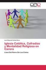 Iglesia Católica, Cofradías y Mentalidad Religiosa en Carora