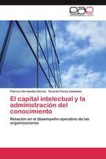 El capital intelectual y la administración del conocimiento