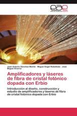 Amplificadores y láseres de fibra de cristal fotónico dopada con Erbio