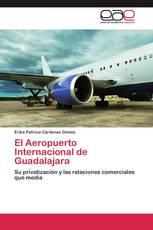 El Aeropuerto Internacional de Guadalajara