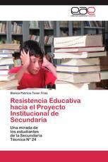 Resistencia Educativa hacia el Proyecto Institucional de Secundaria