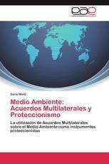 Medio Ambiente: Acuerdos Multilaterales y Proteccionismo