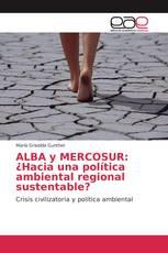 ALBA y MERCOSUR: ¿Hacia una política ambiental regional sustentable?
