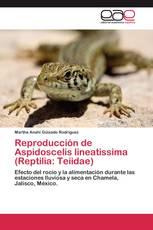 Reproducción de Aspidoscelis lineatissima (Reptilia: Teiidae)