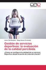 Gestión de servicios deportivos: la evaluación de la calidad percibida