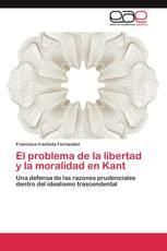 El problema de la libertad y la moralidad en Kant