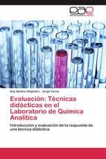 Evaluación: Técnicas didácticas en el Laboratorio de Química Analítica