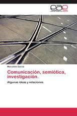 Comunicación, semiótica, investigación.