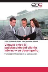 Vínculo entre la satisfacción del cliente interno y su desempeño