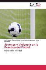 Jóvenes y Violencia en la Práctica del Fútbol