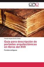 Guía para descripción de portadas arquitectónicas en libros del XVII