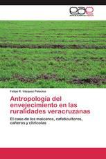 Antropología del envejecimiento en las ruralidades veracruzanas